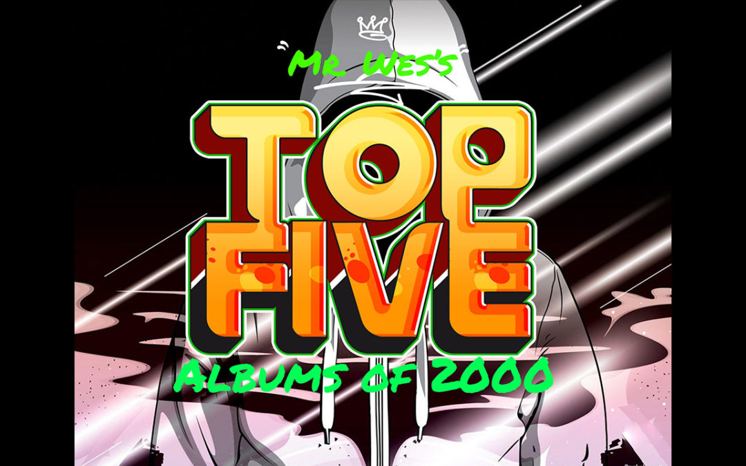 Mr. Wes's Top 5 Albums Released in 2000