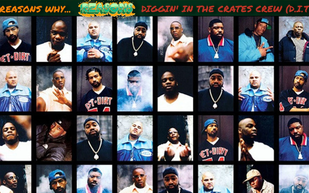 13 Reasons why Diggin' in the Crates Crew (D.I.T.C.)…