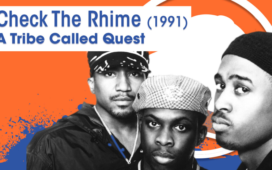 Vol.02E32 – Check the Rhime by A Tribe Called Quest released in 1991 – 40 Years of Hip Hop
