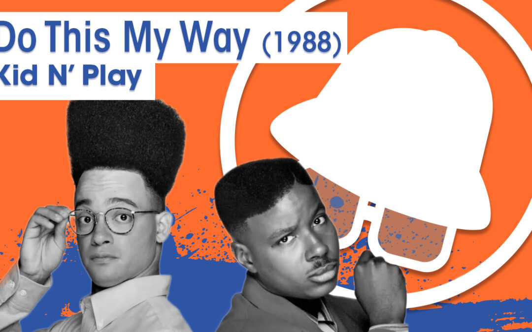 Vol.02E31 – Do This My Way by Kid-N-Play released in 1988