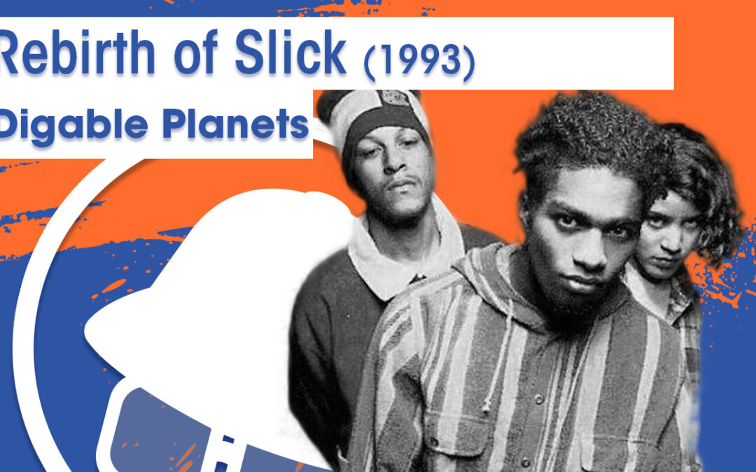 Vol.02E34 – Rebirth of Slick/Cool Like Dat by Digable Planets released in 1993 – 40 Years of Hip Hop