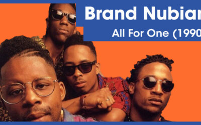 Vol.02E41 – All For One by Brand Nubian released in 1990 – 40 Years of Hip Hop