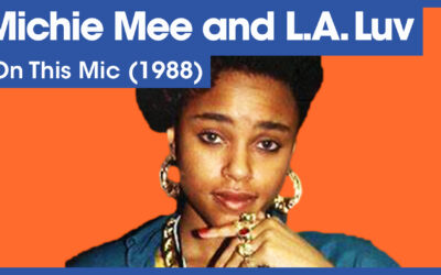 Vol.02E45 – On This Mic by Michie Mee released in 1988 – 40 Years of Hip Hop