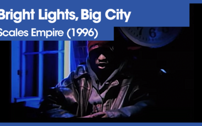 Vol.02E51 – Bright Lights, Big City by Scales Empire released in 1996 – 40 Years of Hip Hop
