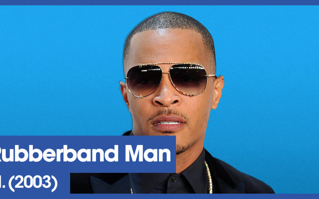 Vol.02E53 – Rubber Band Man by T.I. released in 2003 – 40 Years of Hip Hop