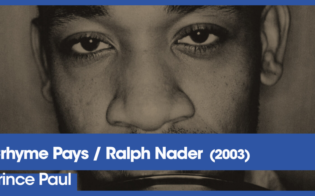 Vol.02E56 – Crhyme Pays/Ralph Nader by Prince Paul released in 2003 – 40 Years of Hip Hop3