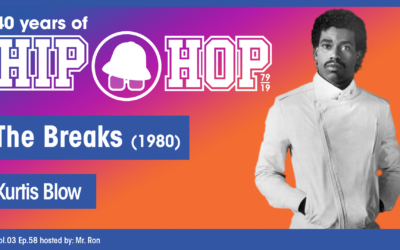 Vol.03 E58 – The Breaks by Kurtis Blow released in 1980 – 40 Years of Hip Hop
