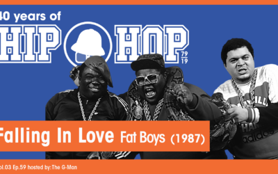 Vol.03 E59 – Falling in Love by Fat Boys released in 1987 – 40 Years of Hip Hop