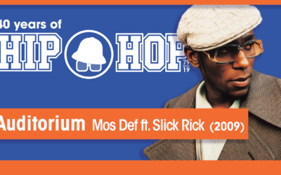 Vol.02 E61 – Auditorium by Mos Def feat. Slick Rick released in 2009 – 40 Years of Hip Hop